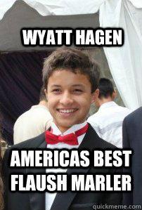 Wyatt Hagen Americas Best Flaush Marler - Wyatt Hagen Americas Best Flaush Marler  Wyatt Hagen
