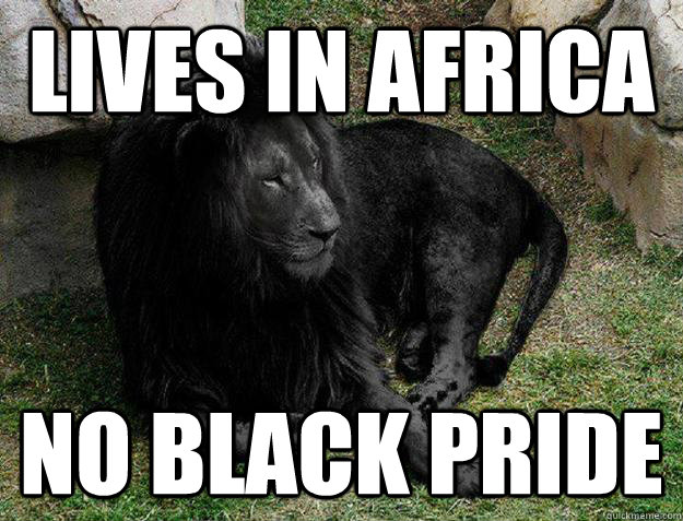 Lives in Africa No Black pride