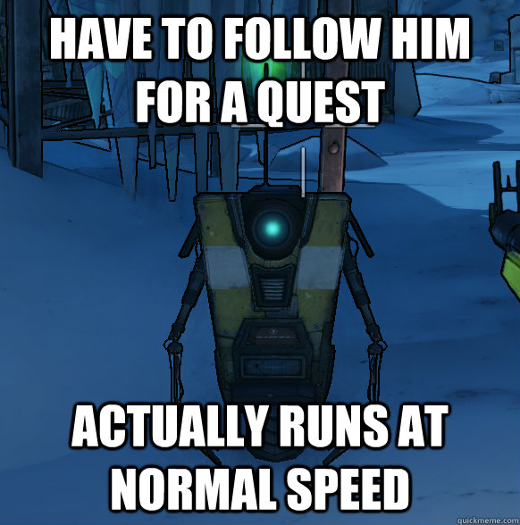 Have to follow him for a quest Actually runs at normal speed - Have to follow him for a quest Actually runs at normal speed  Misc