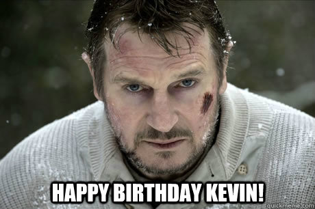 Happy Birthday Kevin! -  Happy Birthday Kevin!  Misc