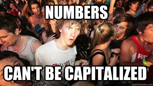Numbers can't be capitalized - Numbers can't be capitalized  Misc