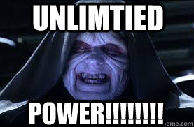 unlimtied power!!!!!!!!