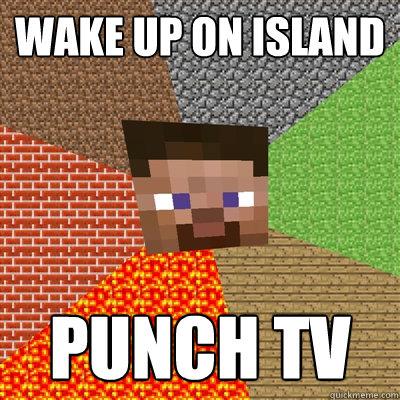 WAKE UP ON ISLAND PUNCH TV  Minecraft