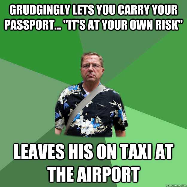 Grudgingly lets you carry your passport...