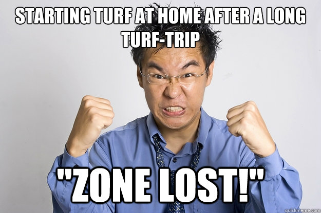 Starting turf at home after a long Turf-trip