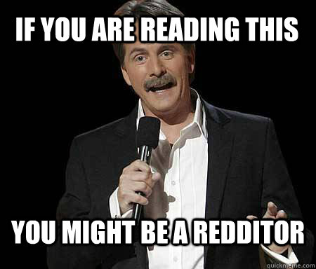 If you are reading this you might be a redditor - If you are reading this you might be a redditor  Foxworthy Redditor