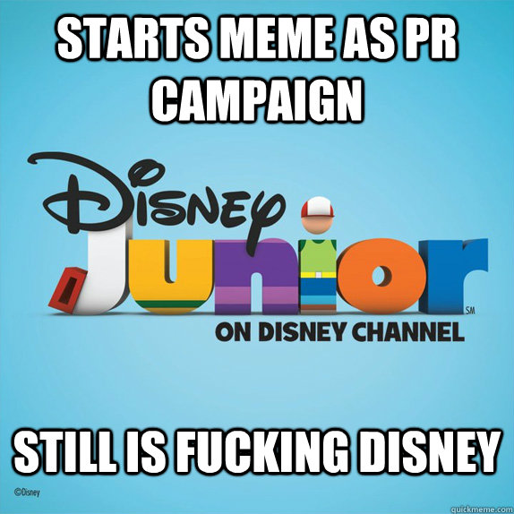 starts meme as pr campaign still is fucking disney