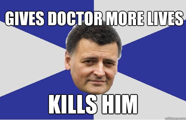 Gives doctor more lives Kills him