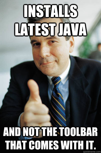Installs latest Java And not the toolbar that comes with it. - Installs latest Java And not the toolbar that comes with it.  Good Guy Boss