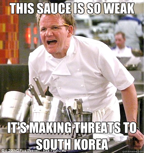 This Sauce Is So Weak Its Making Threats To South Korea Gordon