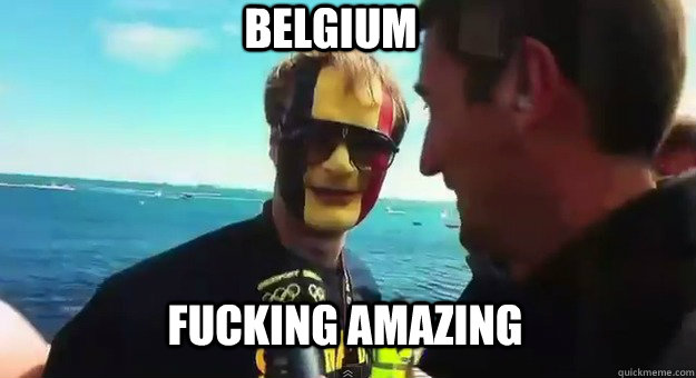 fucking amazing belgium