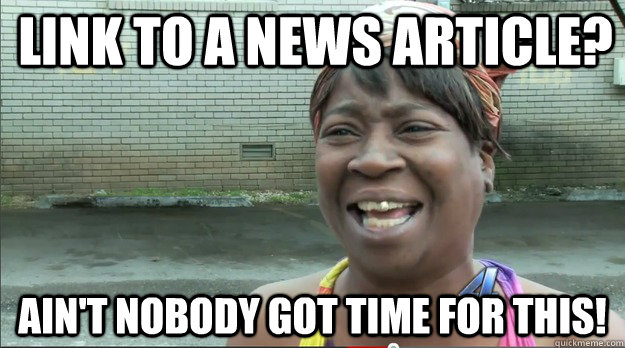 Link to a news article? Ain't nobody got time for this! - Link to a news article? Ain't nobody got time for this!  Misc