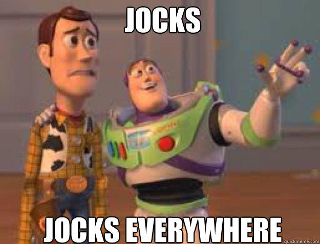Jocks jocks everywhere