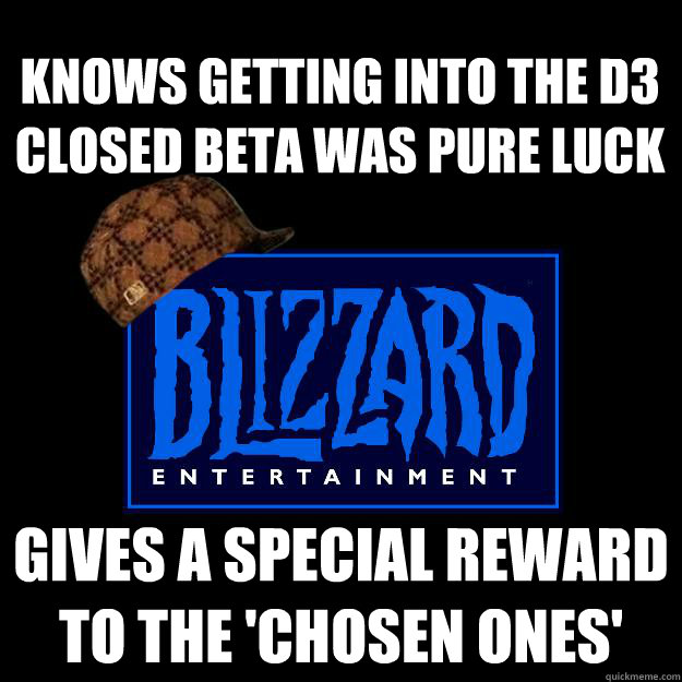 knows getting into the d3 closed beta was pure luck Gives a special reward to the 'chosen ones'