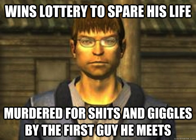 Wins lottery to spare his life Murdered for shits and giggles by the first guy he meets - Wins lottery to spare his life Murdered for shits and giggles by the first guy he meets  Misc