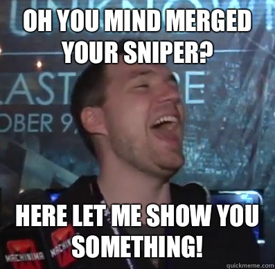 OH YOU MIND MERGED YOUR SNIPER? Here let me show you something! - OH YOU MIND MERGED YOUR SNIPER? Here let me show you something!  Thats XCOM baby