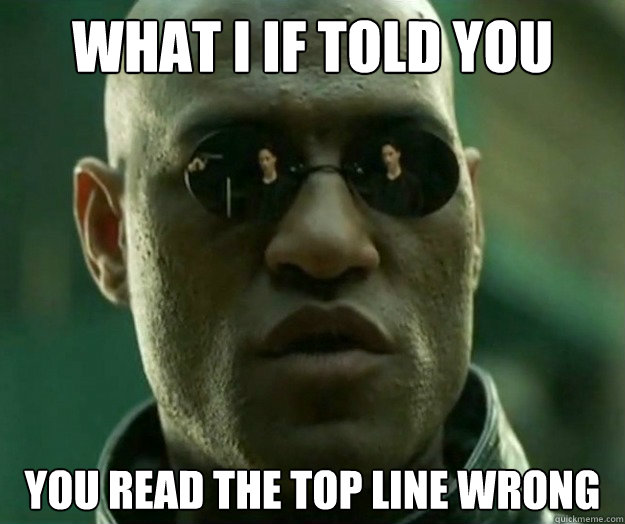 What I If Told You You Read The Top Line Wrong Hi Res Matrix