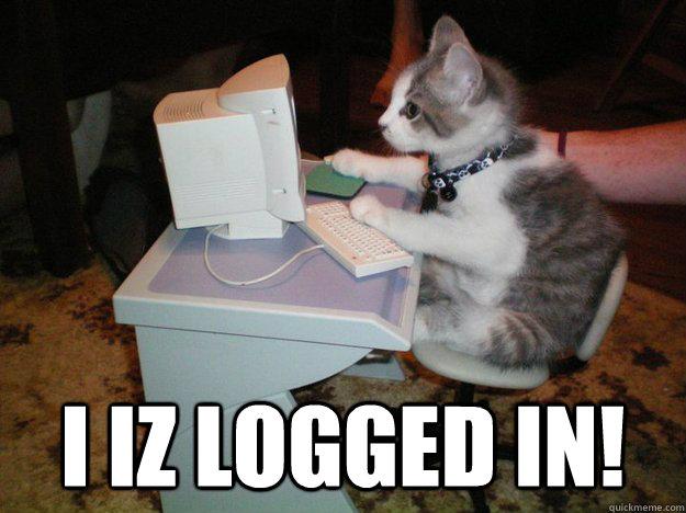 I iz logged in!