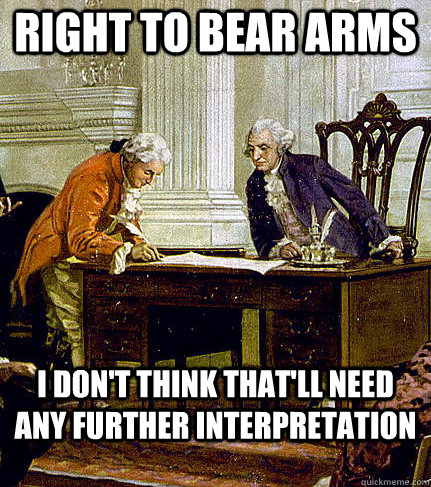 19f03e61702ee321278452f2e106be15d5ec3d027be018844dbd57b54590f2cd right to bear arms i don't think that'll need any further,The Right To Bear Arms Meme