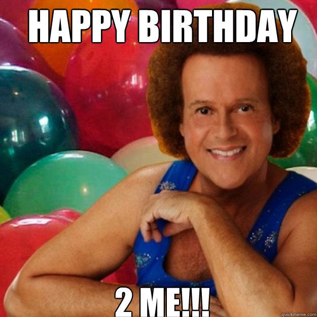 Happy Birthday  2 me!!!  Richard Simmons
