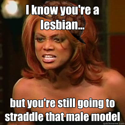 Your a lesbian