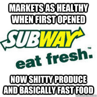 Markets as healthy when first opened Now shitty produce and basically fast food
