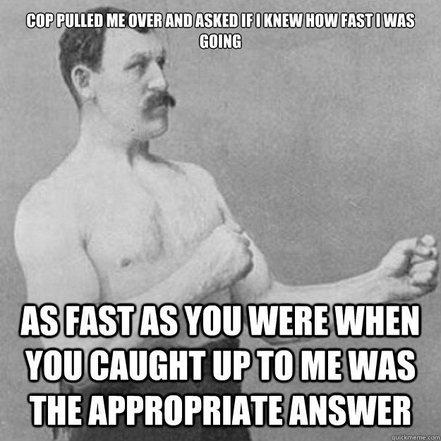 For the overly manly man meme final, sorry