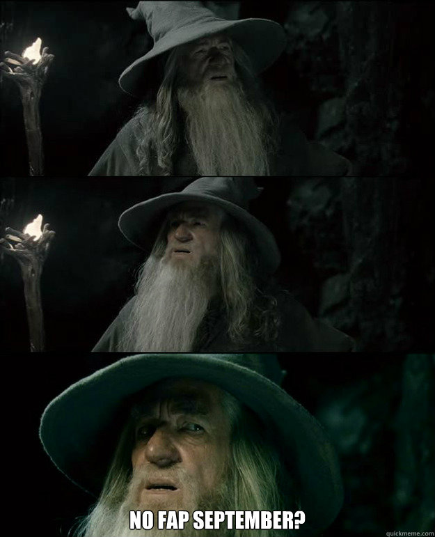 NO FAP SEPTEMBER? -  NO FAP SEPTEMBER?  Gandalf und das Spanischstudium