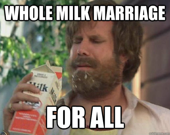Whole Milk Marriage For All
