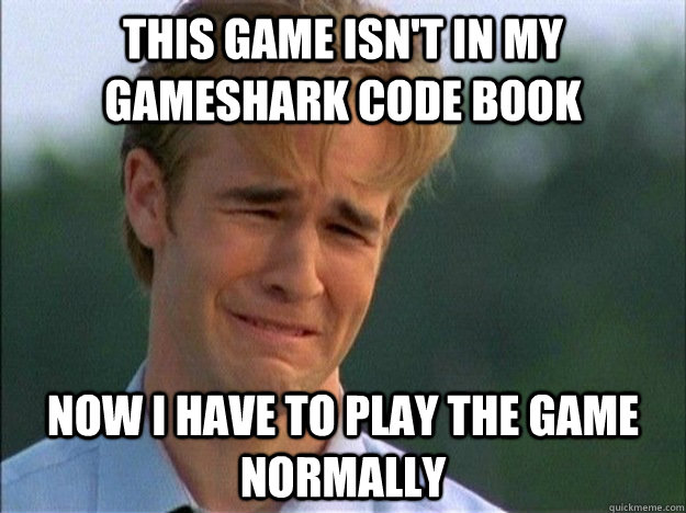 This game isn't in my Gameshark code book Now i have to play the game normally