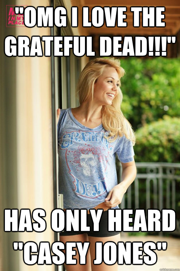 Funny Hippie Meme : Quot omg i love the grateful dead has only heard casey