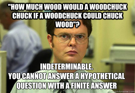 """How much wood would a woodchuck chuck if a woodchuck ..."