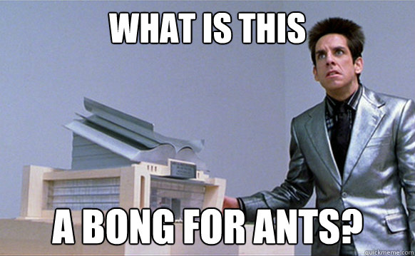 What is this A bong for ants? - What is this A bong for ants?  Planetside Zoolander