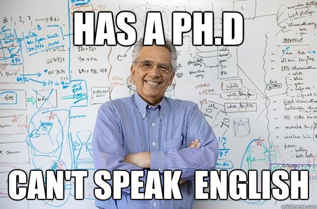 Has a Ph.d Can't speak  english - Has a Ph.d Can't speak  english  Engineering Professor