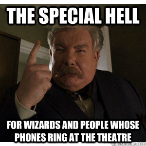 the special hell for wizards and people whose phones ring at the theatre - the special hell for wizards and people whose phones ring at the theatre  Misc