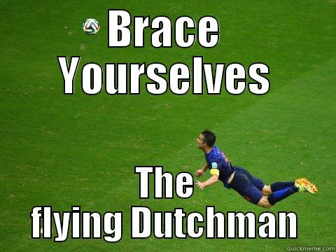 BRACE YOURSELVES THE FLYING DUTCHMAN Misc