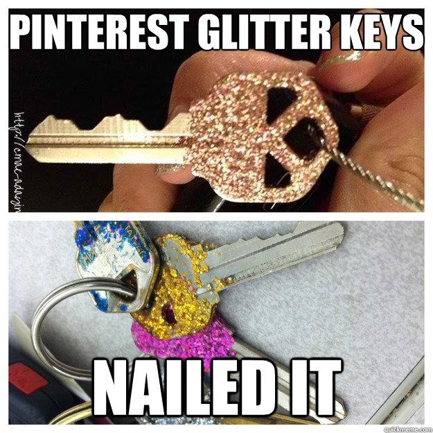 pinterest Glitter Keys Nailed it  Pinterest Nailed It