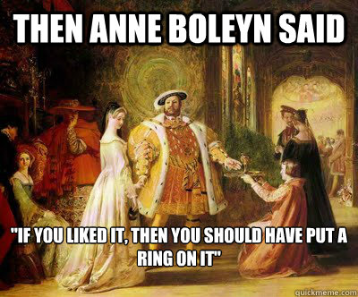 Then Anne Boleyn Said