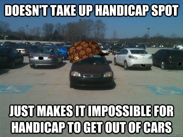 Doesn't take up handicap spot Just makes it impossible for handicap to get out of cars