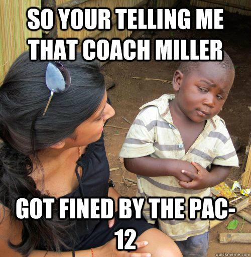so your telling me that coach miller got fined by the pac-12