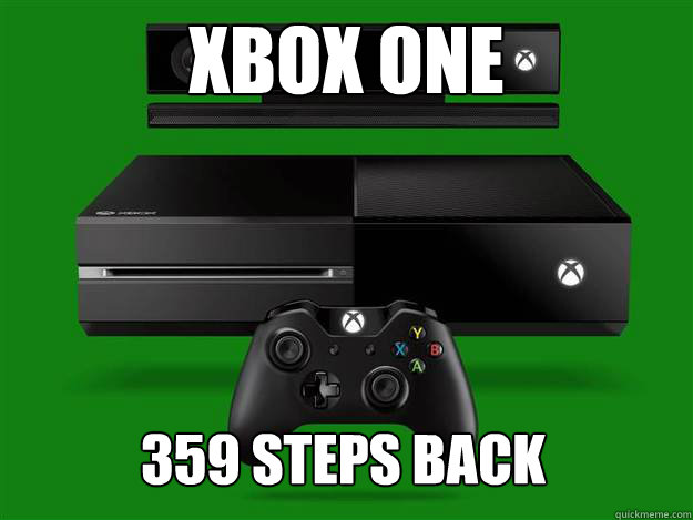 Xbox ONE 359 steps back