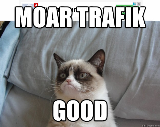 Moar Trafik good - Moar Trafik good  Grumpy Cat on Being Unfriended
