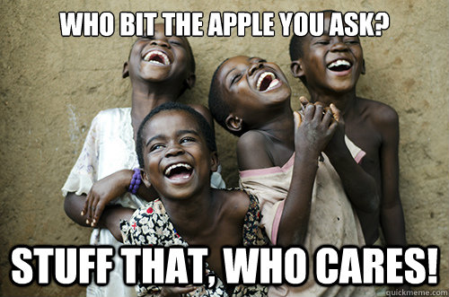 WHO BIT THE APPLE YOU ASK? STUFF THAT, WHO CARES!
