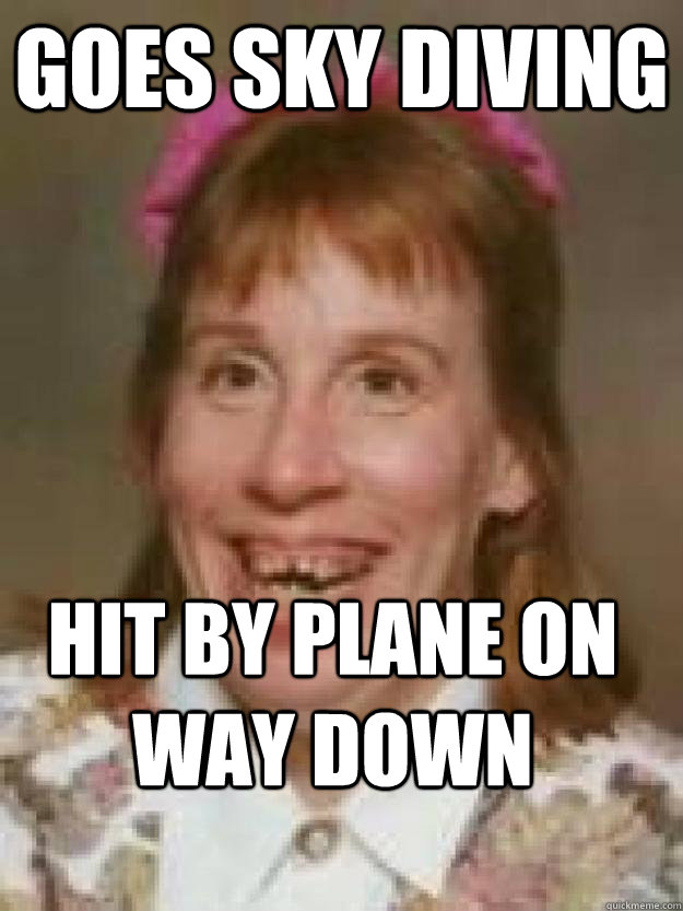 Goes Sky Diving HIT BY PLANE ON WAY DOWN  Bad Luck Brenda