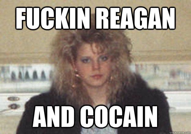 FUCKIN REAGAN AND COCAIN