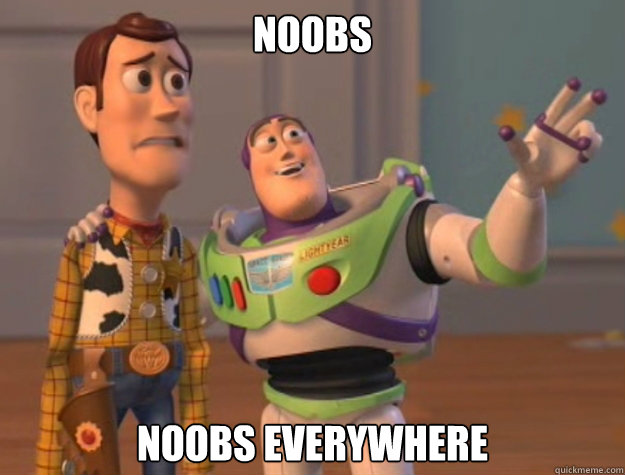 noobs noobs everywhere - noobs noobs everywhere  Buzz Lightyear