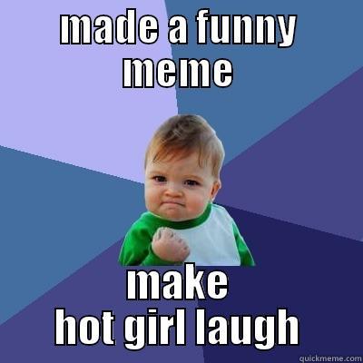Make a hot girl laugh 5