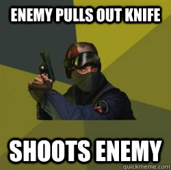 Enemy pulls out knife Shoots enemy - Enemy pulls out knife Shoots enemy  Successful Counterstrike player