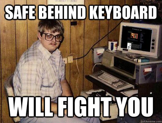 1b0bb1d82477c5927831f7099a364f6f070081a06de98d0dc88ab557122e0aff ken the keyboard warrior memes quickmeme,Keyboard Meme
