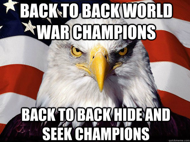 Back to Back World War Champions back to back hide and seek champions - Back to Back World War Champions back to back hide and seek champions  Patriotic Eagle